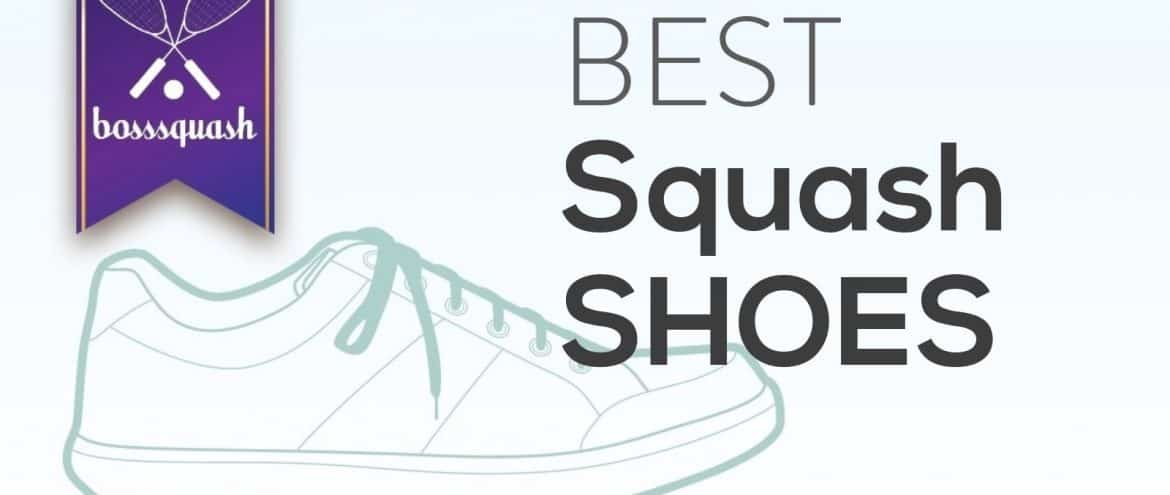 Best Squash Shoes 2019 – 7 Best Shoes for Playing Squash