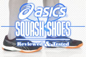 Asics Squash Shoes Reviewed and Tested
