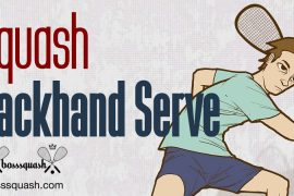 Squash Backhand Serve