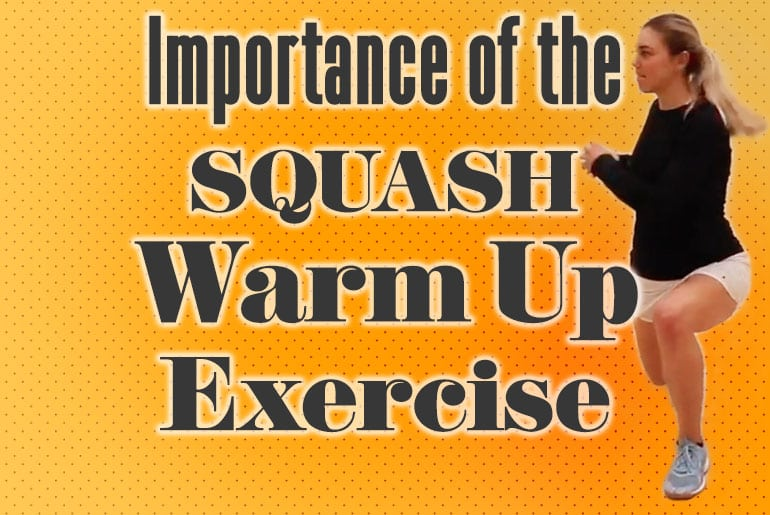 Importance Of Squash Warmup Exercises
