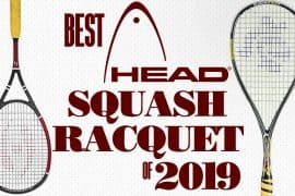 Best Head Squash Racquet 2019