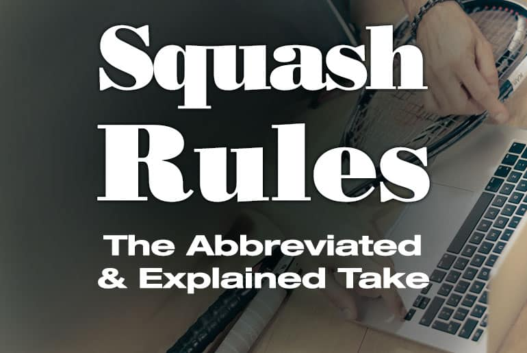 Squash Rules Abbreviated Explained