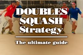Doubles Squash Strategy Ultimate Guide