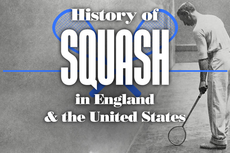 History Of Squash in England and the United States