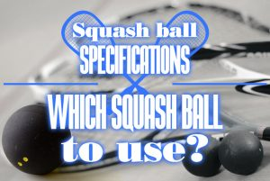 Which Squash Ball To Use