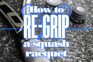 How To Re Grip A Squash Racquet