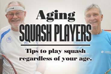 Aging Squash Players TipsTo Play Squash Regardless Of Your Age