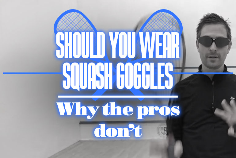 Should You Wear Squash Goggles And Why The Pros Do Not 1